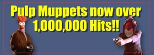 Pulp Muppets Tops 1 Million Views